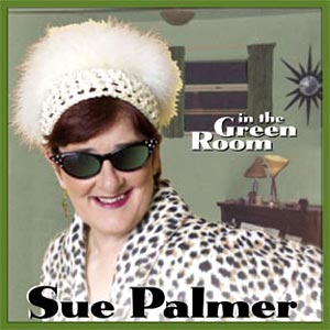 Purchase a CD or MP3 of Sue Palmer's In the Green Room on iTunes, Amazon, or CD Baby Today